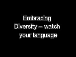 Embracing Diversity – watch your language