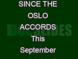 FACTS   YEARS SINCE THE OSLO ACCORDS This September marks the  th anniversary o