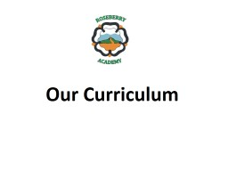 Our Curriculum PowerPoint PPT Presentation