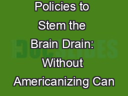 Policies to Stem the Brain Drain: Without Americanizing Can