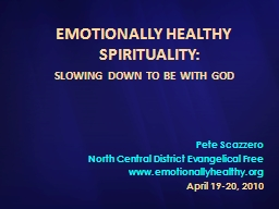 EMOTIONALLY HEALTHY SPIRITUALITY: PowerPoint PPT Presentation