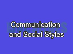 Communication and Social Styles PowerPoint Presentation, PPT - DocSlides