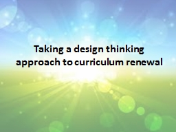 Taking a design thinking approach to curriculum renewal