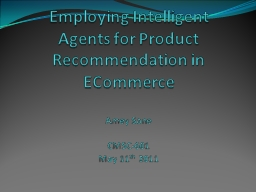 Employing Intelligent Agents for Product