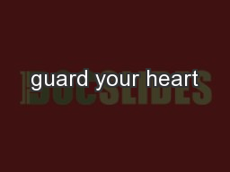 guard your heart PowerPoint PPT Presentation