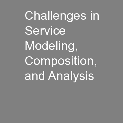 Challenges in Service Modeling, Composition, and Analysis