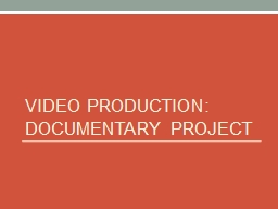 Video Production: Documentary Project