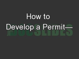 How to Develop a Permit—