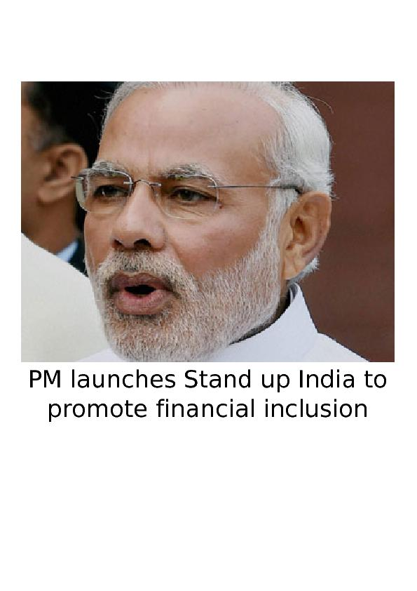 PM launches Stand up India to promote financial inclusion.