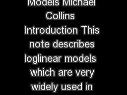 LogLinear Models Michael Collins  Introduction This note describes loglinear models  which are very widely used in natural lan guage processing