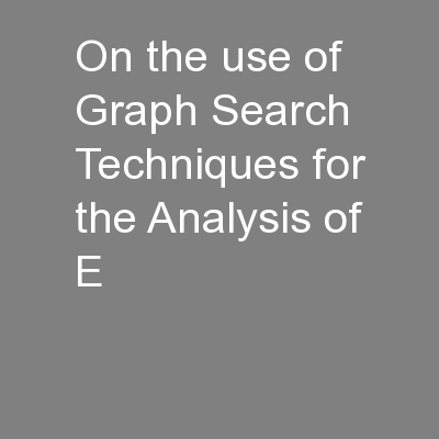 On the use of Graph Search Techniques for the Analysis of E