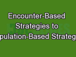 Encounter-Based Strategies to Population-Based Strategies PowerPoint PPT Presentation