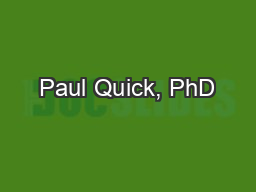 Paul Quick, PhD