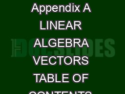 LinearAlgebra Vectors A  Appendix A LINEAR ALGEBRA VECTORS TABLE OF CONTENTS Page A