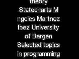 Selected topics in programming theory Statecharts M ngeles Martnez Ibez University of Bergen Selected topics in programming theory INDEX