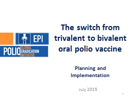 The switch from trivalent to bivalent oral polio vaccine PowerPoint PPT Presentation