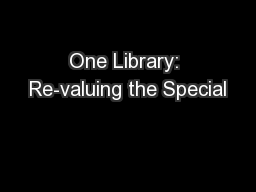 One Library: Re-valuing the Special