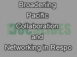 Broadening Pacific Collaboration and Networking in Respo
