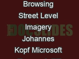 Street Slide Browsing Street Level Imagery Johannes Kopf Microsoft Research Bill