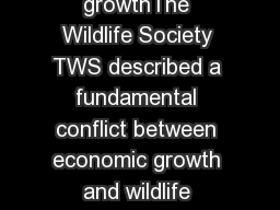 In its technical review on economic growthThe Wildlife Society TWS described a fundamental conflict between economic growth and wildlife conservation Trauger et al