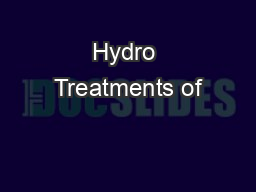 Hydro Treatments of