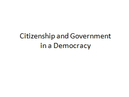 Citizenship and Government      in a Democracy