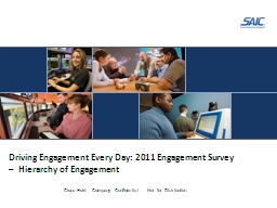 Driving Engagement Every Day: 2011 Engagement Survey –  H