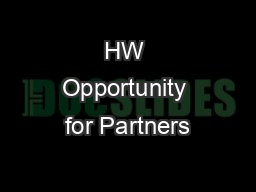 HW Opportunity for Partners