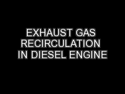 EXHAUST GAS RECIRCULATION IN DIESEL ENGINE PowerPoint PPT Presentation
