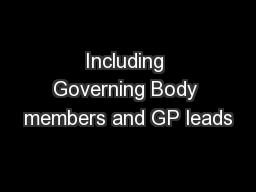 Including Governing Body members and GP leads PowerPoint PPT Presentation