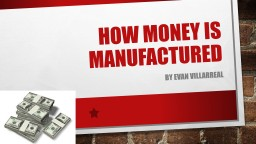 How Money Is Manufactured