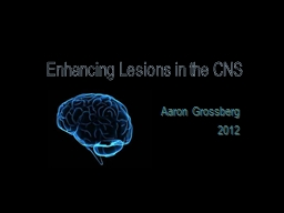 Enhancing Lesions in the CNS PowerPoint PPT Presentation