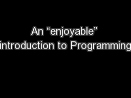 "An ""enjoyable"" introduction to Programming PowerPoint PPT Presentation"