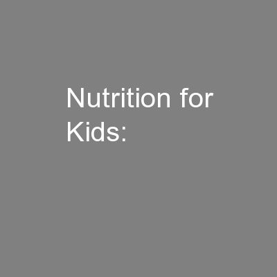 Nutrition for Kids: PowerPoint PPT Presentation