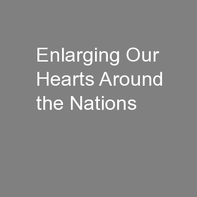 Enlarging Our Hearts Around the Nations