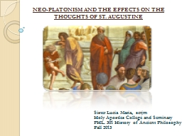 NEO-PLATONISM AND THE EFFECTS ON THE THOUGHTS OF ST. AUGUST