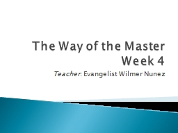 The Way of the Master Week 4