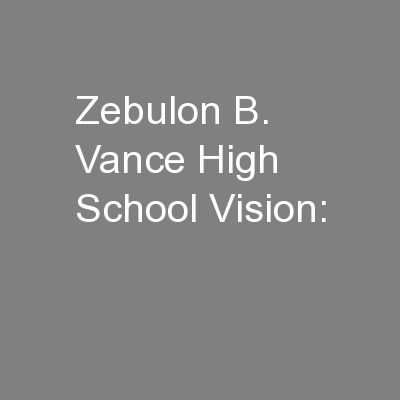 Zebulon B. Vance High School Vision: