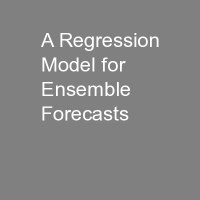 A Regression Model for Ensemble Forecasts