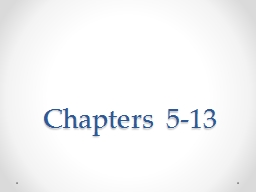 Chapters 5-13