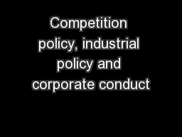 Competition policy, industrial policy and corporate conduct PowerPoint PPT Presentation