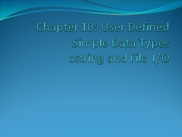 Chapter 10: User Defined Simple Data Types PowerPoint PPT Presentation