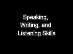 Speaking, Writing, and Listening Skills PowerPoint PPT Presentation