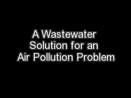 A Wastewater Solution for an Air Pollution Problem