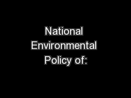National Environmental Policy of: