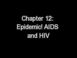 Chapter 12: Epidemic! AIDS and HIV