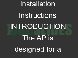 AP Wireless Access Control Receiver Installation Instructions INTRODUCTION The AP is designed for a broad range of access control applications