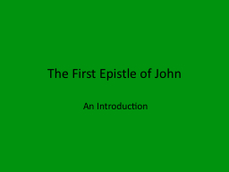 The First Epistle of John PowerPoint PPT Presentation