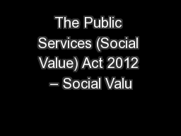 The Public Services (Social Value) Act 2012 – Social Valu