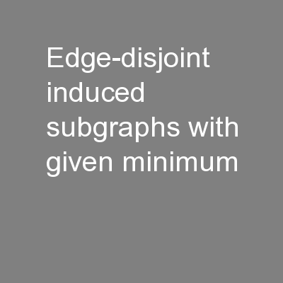Edge-disjoint induced subgraphs with given minimum